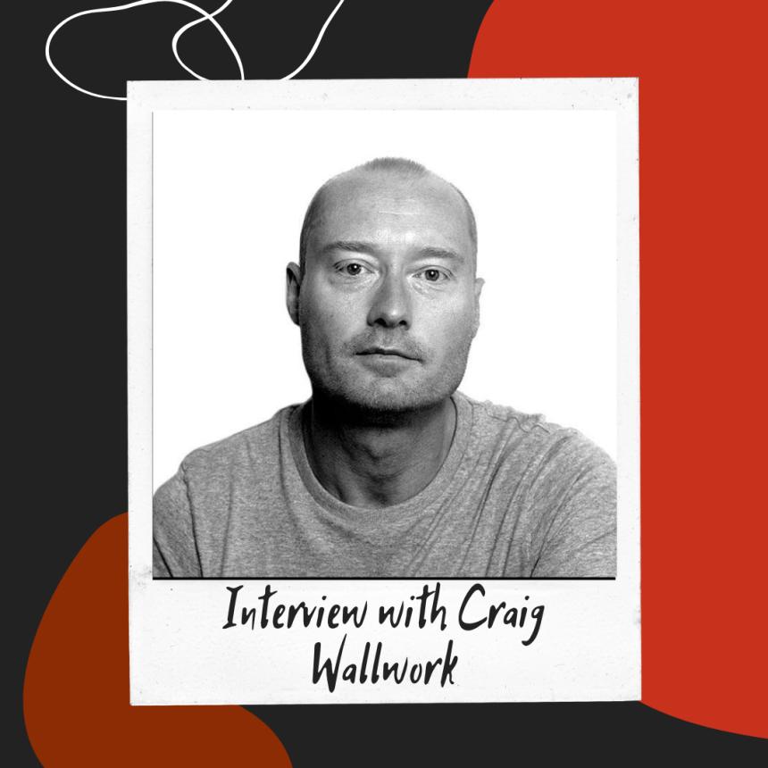 Craig Wallwork Interview