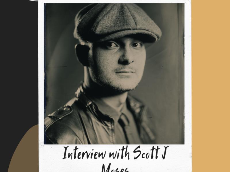 Scott J Moses Interview